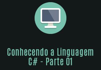 Fundamentos da Linguagem CSharp - Parte 01