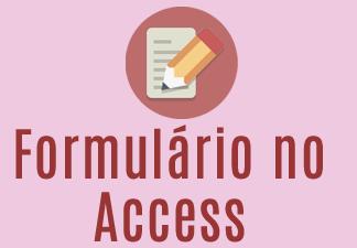 Formulário no Access
