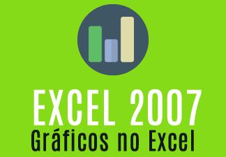 Excel 2007 - Gráficos no Excel