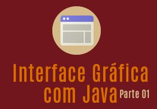 Interface Gráfica com Java I