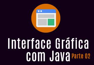Interface Gráfica com Java II