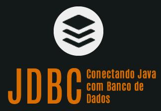 JDBC: Banco de dados com java