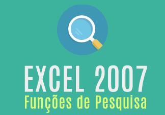 Excel 2007 - Funções de Pesquisa