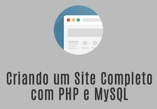 Desenvolvendo um site completo com PHP e Mysql