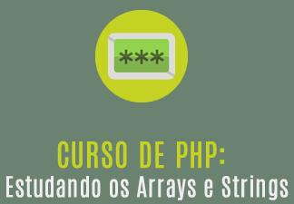 Estudando Arrays e Strings com PHP