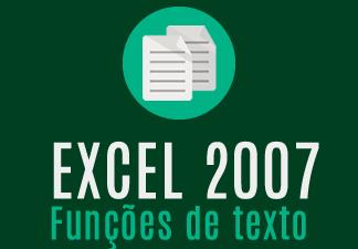 Excel 2007 - Funções de texto