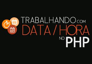 Estudando Data Hora com PHP